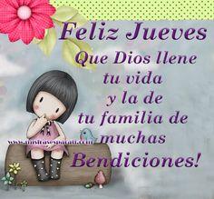 Feliz Jueves Que Dios llene tu vida y la de tu familia de muchas Bendiciones!