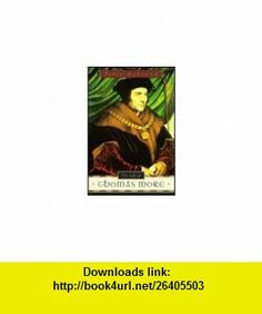 The Life of Thomas More 1st (first) edition Text Only Peter Ackroyd ,   ,  , ASIN: B004NM0YKM , tutorials , pdf , ebook , torrent , downloads , rapidshare , filesonic , hotfile , megaupload , fileserve
