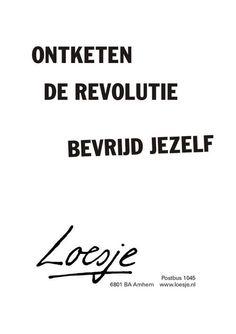 Ontketen de revolutie, bevrijd jezelf Loesje