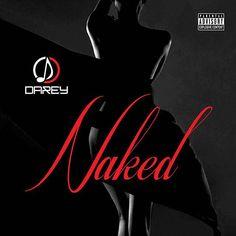 ALBUM SNIPPET: Darey - Naked || Full Download | NaijaBeatZone