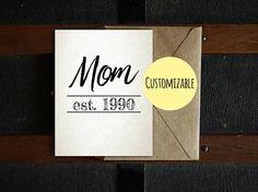 Custom Mom Est. Card, Mom Since Card, Printable Mother's Day Card, Mum Card, Mom Card, 4.25x5.5, 5x7, PDF
