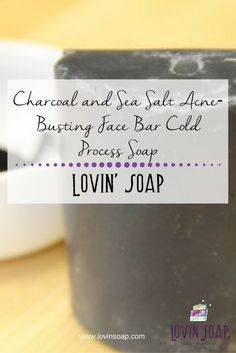 Charcoal and Sea Salt Acne-Busting Face Bar Cold Process Soap - Soap | Handmade Soap | DIY Soap | Soap Making | Soapmaking | Learn to make soap | Natural Soap | Soap Recipe | Soap Tutorial