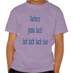 Hackers gonna Hack Tshirt
