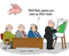 """""""Well Bob, guess you owe us that raise."""" From JustJobs: http://academy.justjobs.com/caption-contest-16/#"""