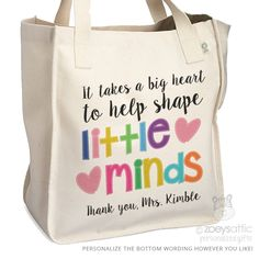 teacher tote bag - adorable teacher tote for kindergarten, first grade - teacher gift takes a big heart to help shape little minds by zoeysattic on Etsy https://www.etsy.com/ca/listing/232622315/teacher-tote-bag-adorable-teacher-tote