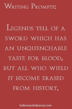 Fantasy Writing Prompts-November 2016-Legends tell of a sword which has an unquenchable taste for blood, but all who wield it become erased from history.