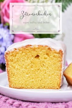 Einfaches Rezept von einem Zitronenkuchen mit Zitronenguss, saftig und sehr lecker.
