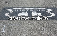 Bucket list: drive down  Route 66