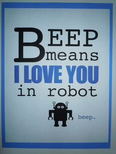 I love you in Robot. For Jonah's room.