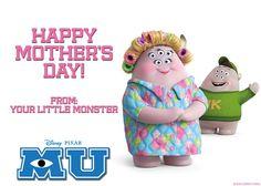 "Happy Mother's Day from your ""Little Monster"" - Monsters University #MonstersU"