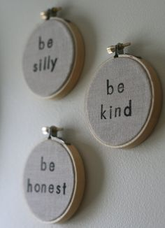 Handstamped embroidery hoop art (set of three)...be silly, be honest, be kind. $15.00, via Etsy.