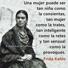 Exactamente Great Quotes, Quotes To Live By, Me Quotes, Inspirational Quotes, Frida Quotes, Frida And Diego, Beautiful Poetry, Quotes About Everything, Love Phrases