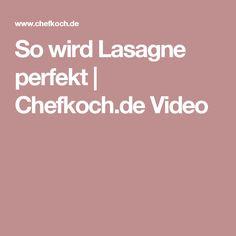 So wird Lasagne perfekt | Chefkoch.de Video
