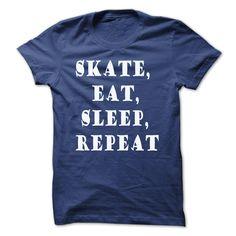 Skate, eat, sleep repeat T-Shirts, Hoodies. ADD TO CART ==► https://www.sunfrog.com/Sports/Skate-eat-sleeprepeat.html?id=41382