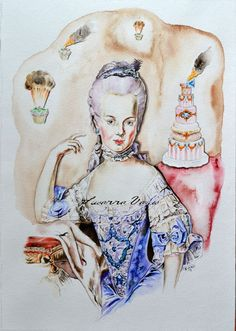 Marie Antoinette With the Exploding Pastry by Susanna Varis water color 2013