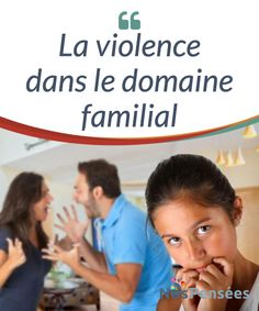 La violence dans le domaine familial  Il est de plus en plus commun #d'entendre parler des différents types de violence qui peuvent se dérouler dans le domaine #familial. Il existe la violence domestique, la violence de genre ainsi que les abus et la maltraitance #infantile.  #Psychologie