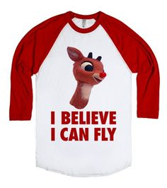 I Believe I Can Fly (Rudolph) | Christmas Shirt | I believe I can fly, I believe I can touch the sky. Stand back because I'm Rudolph the Red-Nosed Reindeer. #rudolph #rudolphtherednosed #reindeer #ibelieveicanfly #christmas