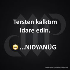 …NIDYANÜG :) - I wonder. a lot. Taurus Love, Weird Dreams, My Mood, Design Thinking, Cool Words, Sentences, Cool Photos, This Book, Life Quotes