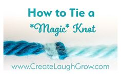 How to Tie a Magic Knot