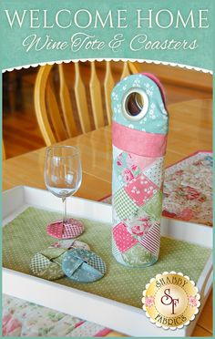 Welcome Home Wine Tote & Coasters Pattern Tote your wine in style and make these quick and easy wine glass coasters that are cute and will help distinguish the glasses at your next party! This can be customized and would be a great gift for a friend or loved one!