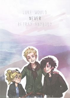 Luke Castellan, Thalia Grace, and Annabeth Chase