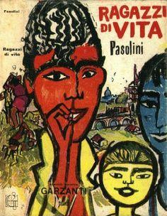 """""""Ragazzi di vita"""" - Pier Paolo Pasolini."""
