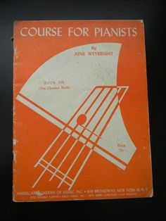 Course for Pianists Book 6 By June Weybright - 48 pages music book Broadway NY