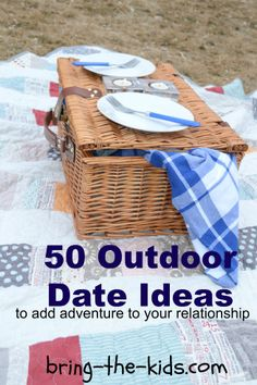 50 Outdoor Date Ideas. Summer is almost here! Can't wait..