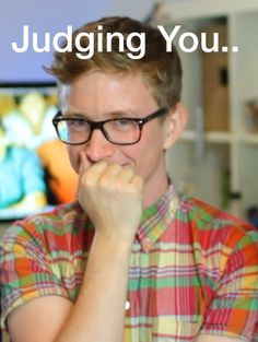 Tyler Oakley is Judging you I love the one direction in the background and he is totally in Jack's room. In the Jack and Finn video where they try to teach him British slang.