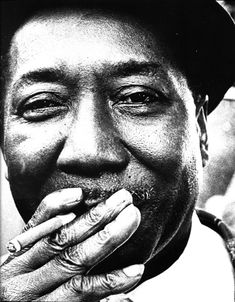 Muddy Waters- I first saw Muddy Waters in 1976June at Player's Tavern in Westport CT. Quite the evening.