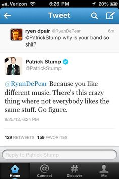 Patrick stump is so great<<<well said.<<< ikr. There was no insulting him back, no telling him to f off (which I wouldn't have really minded), just the plain old truth, we all have different tastes in music.