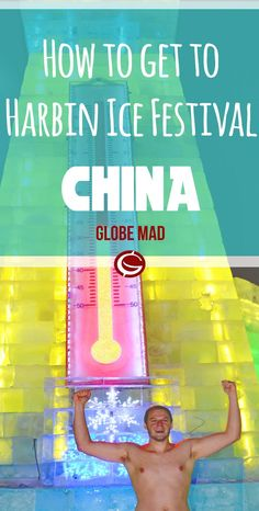 Things to Do in China, Asia. Backpacking and travelling China with Globemad Blog. How to get to Harbin Ice festivall
