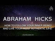 Abraham Hicks 2018 - How To Follow Your Inner Being! ..and Live Your Most Authentic Life! - YouTube