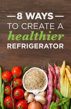 8 ways to create a #healthier refrigerator. See our tips here! ad