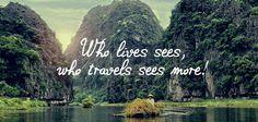 Who lives sees, who travels sees more! Daar zijn wij het helemaal mee eens! #quote #travelquote