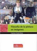 Filosofía de la pintura en imágenes / Cayetano Aranda Torres