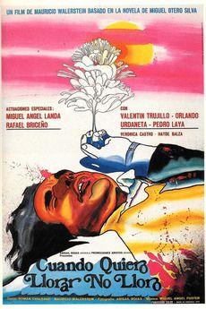 """""""Cuando quiero llorar et lloraro"""" (1973) Directed by Mauricio Walerstein Venezuela /Mexico"""