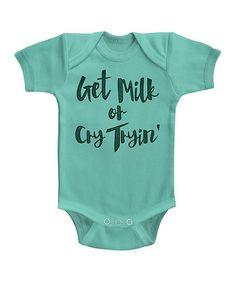 Caribbean 'Get Milk or Cry Tryin' Bodysuit - Infant