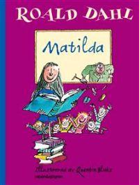 """Matilda - Roald Dahl """"Ny utgåva av en av Roald Dahls allra bästa böcker, den om Matilda, geniet med övernaturliga krafter, som sätter de onda på plats. Illustrerad av Quentin Blake."""""""