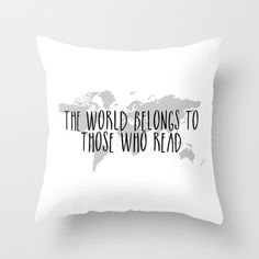The+World+Belongs+to+those+Who+Read+Throw+Pillow+by+Bookwormboutique+-+$20.00