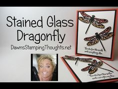 Dragonfly Stained Glass Video  (Dawns stamping thoughts Stampin'Up! Demonstrator Stamping Videos Stamp Workshop Classes Scissor Charms Paper Crafts)