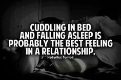 Agreed....there's something about laying in bed in someone's arms....so warm, so comforting, so safe... I miss this.