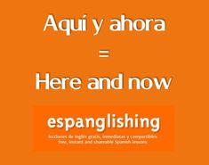 Aquí y ahora = Here and now