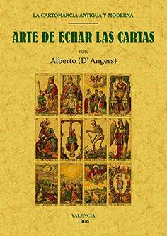 Arte de Echar las Cartas. La Cartomancia Antigua y Moderna, de Alberto (D'Angers). Puedes conseguirlo en http://adivinacion.esoterik-a.com/producto/arte-echar-las-cartas-la-cartomancia-antigua-moderna/