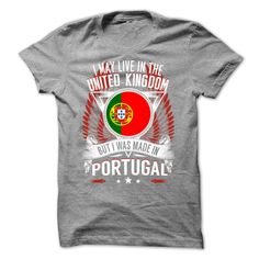 (Tshirt Coupon Today) I May Live in the United Kingdom But I Was Made in Portugal W1 -ybufznxcgi at Tshirt United States Hoodies, Funny Tee Shirts
