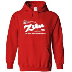 Awesome Tee Its a Zita Thing, You Wouldnt Understand !! Name, Hoodie, t shirt, hoodies T shirts