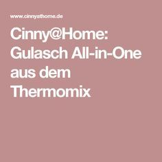 Cinny@Home: Gulasch All-in-One aus dem Thermomix