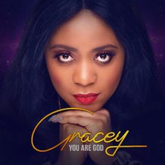 """Gracey Returns with Thanksgiving Single """"You are God"""" Graphic Design Flyer, Church Graphic Design, Church Design, Flyer Design, Everything Lyrics, Download Gospel Music, Praise And Worship Songs, Bobby Singer, Album Design"""
