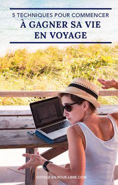 5 façons pour commencer à gagner sa vie sur internet en voyage Voyager Seul, Photos Voyages, Travelling Tips, Digital Nomad, Road Trip, Internet, Nikon, Films, Articles
