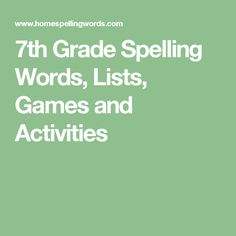 J1 - 7th Grade Spelling Words, Lists, Games and Activities -